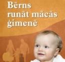 Palīgs vecākiem – rokasgrāmata mazuļa runas attīstībai