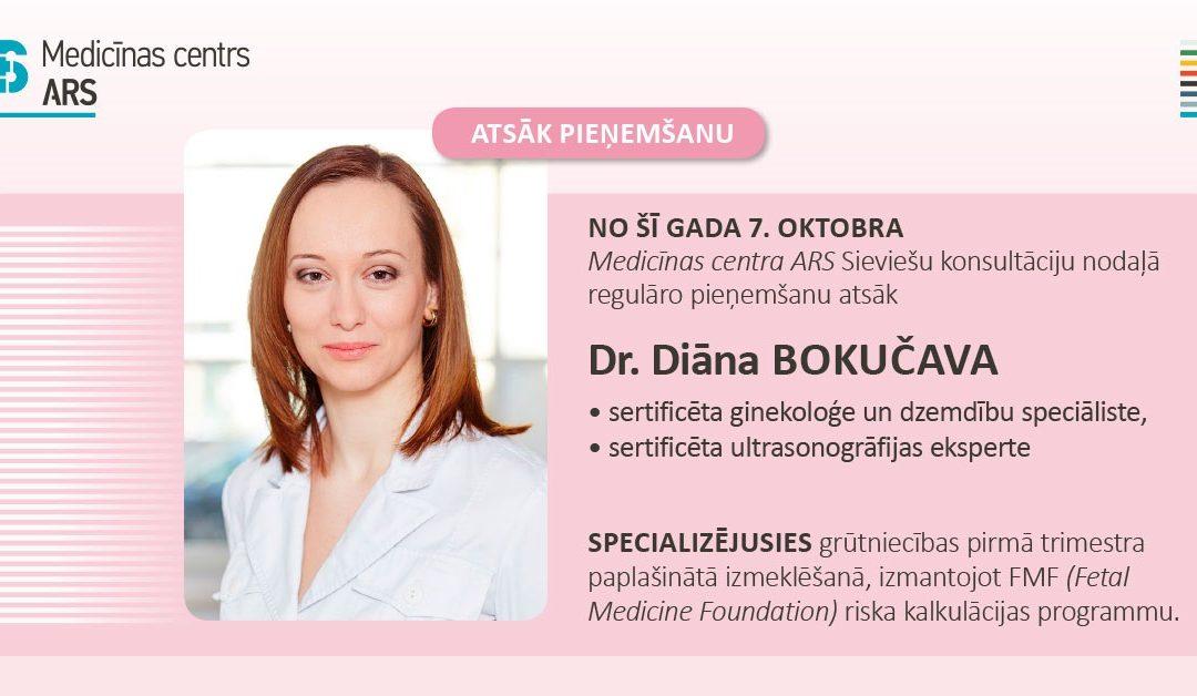 Regulāro pieņemšanu atsāk ginekoloģe Dr. Diāna Bokučava.