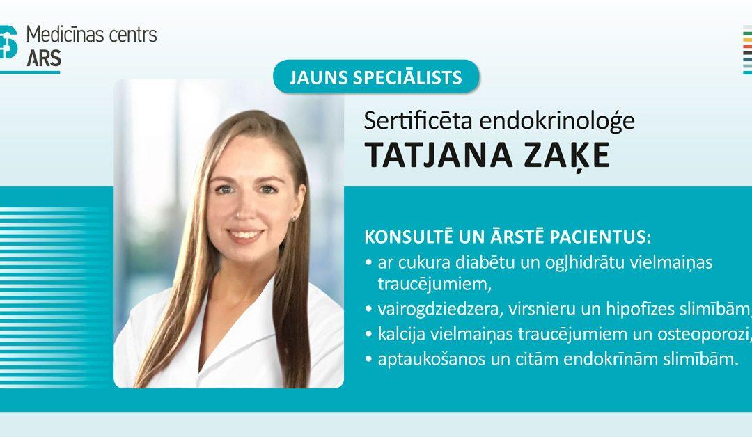 Jauns speciālists – endokrinoloģe Dr. Tatjana Zaķe.