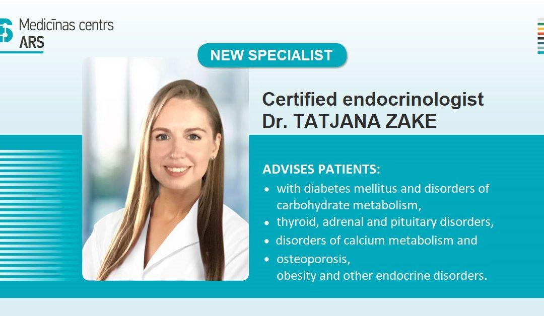 A new specialist – certified endocrinologist Dr. Tatjana ZAKE