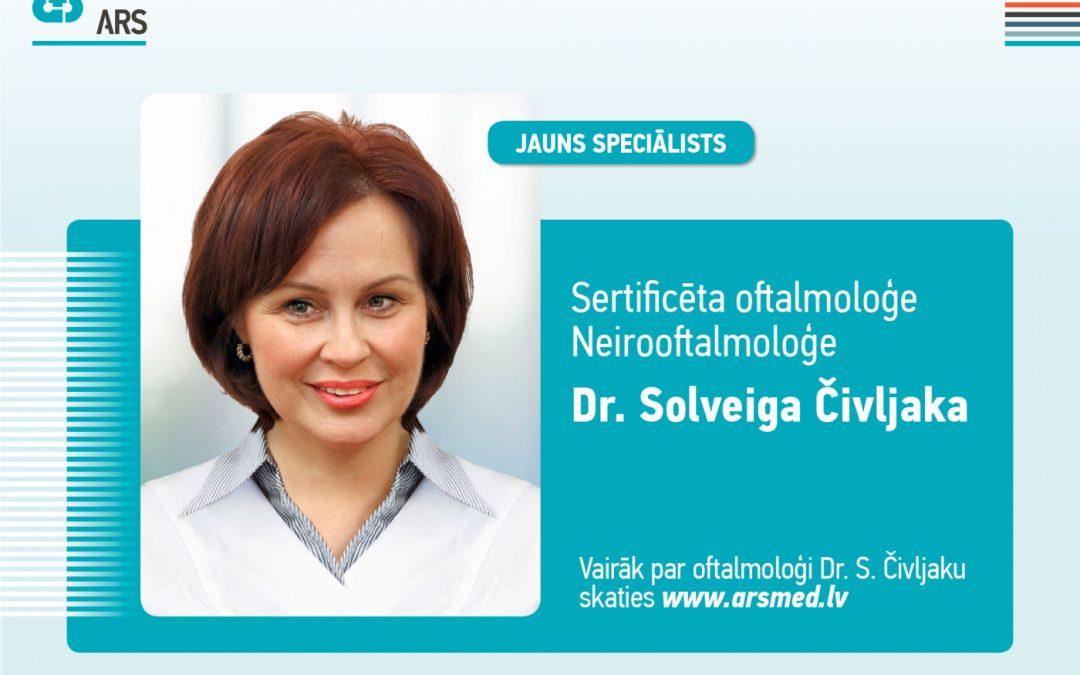 Jauns speciālists – oftalmoloģe, neirooftalmoloģe Solveiga Čivljaka