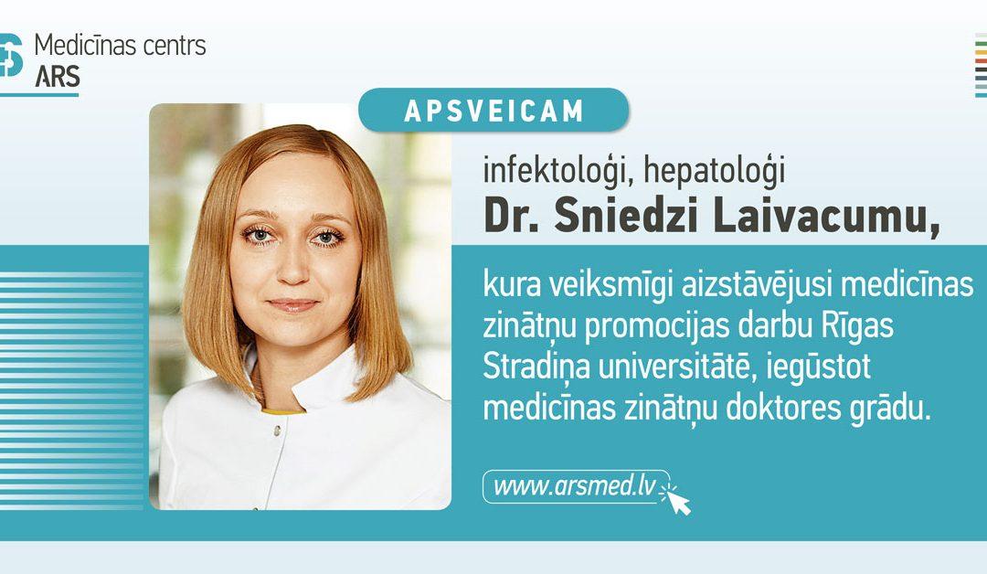 Apsveicam! Infektoloģe Sniedze Laivacuma ieguvusi medicīnas zinātņu doktores grādu.