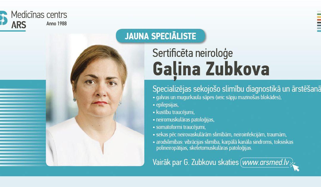 Jauns speciālists – sertificēta neiroloģe Dr.G. Zubkova