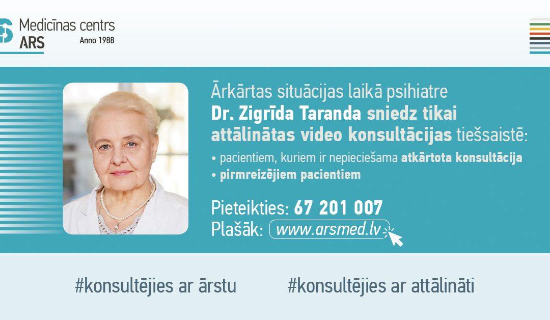 Psihiatre Dr. Zigrīda Taranda sniedz attālinātas konsultācijas